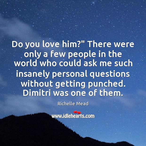 """Image, Do you love him?"""" There were only a few people in the"""
