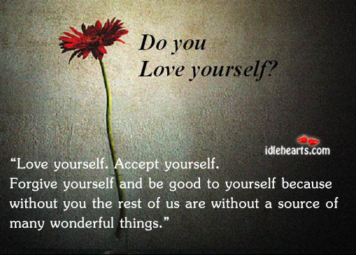 Love yourself. Accept yourself. Good Quotes Image