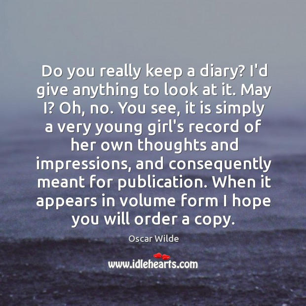 Image, Do you really keep a diary? I'd give anything to look at