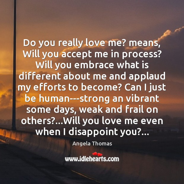 Image, Do you really love me? means, Will you accept me in process?