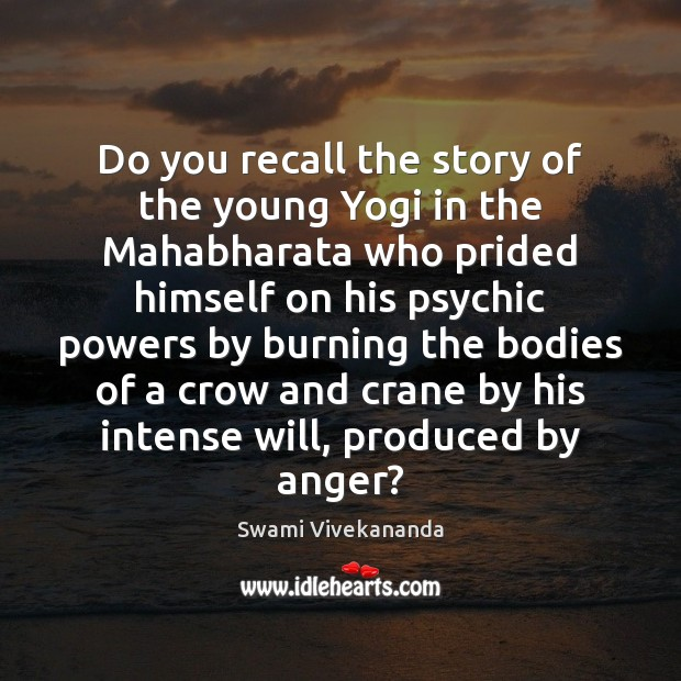 Do you recall the story of the young Yogi in the Mahabharata Swami Vivekananda Picture Quote