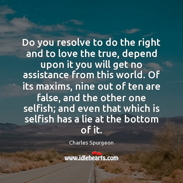 Do you resolve to do the right and to love the true, Image