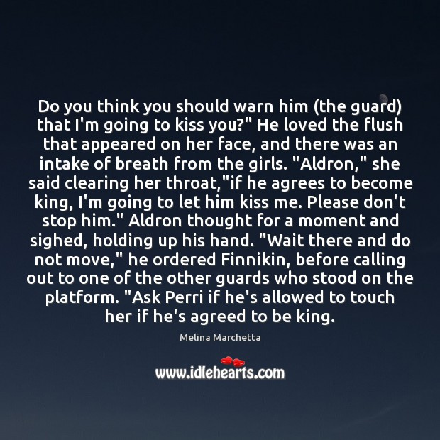 Do you think you should warn him (the guard) that I'm going Melina Marchetta Picture Quote