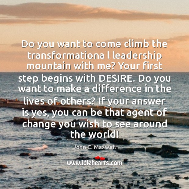 Do you want to come climb the transformationa l leadership mountain with Image