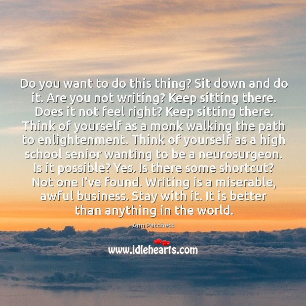 Do you want to do this thing? Sit down and do it. Image