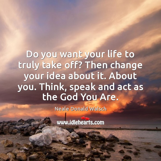 Do you want your life to truly take off? Then change your Image