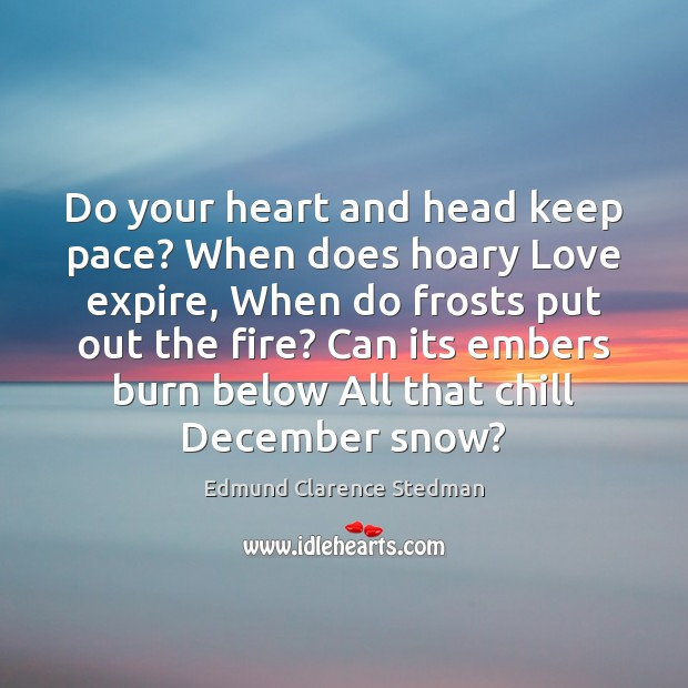 Do your heart and head keep pace? When does hoary Love expire, Image