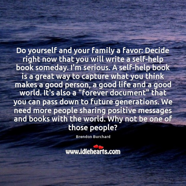 Do yourself and your family a favor: Decide right now that you Image