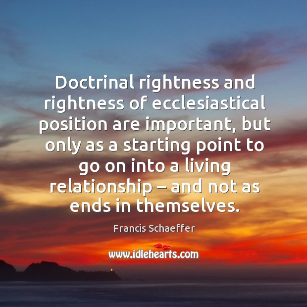 Doctrinal rightness and rightness of ecclesiastical position are important Image