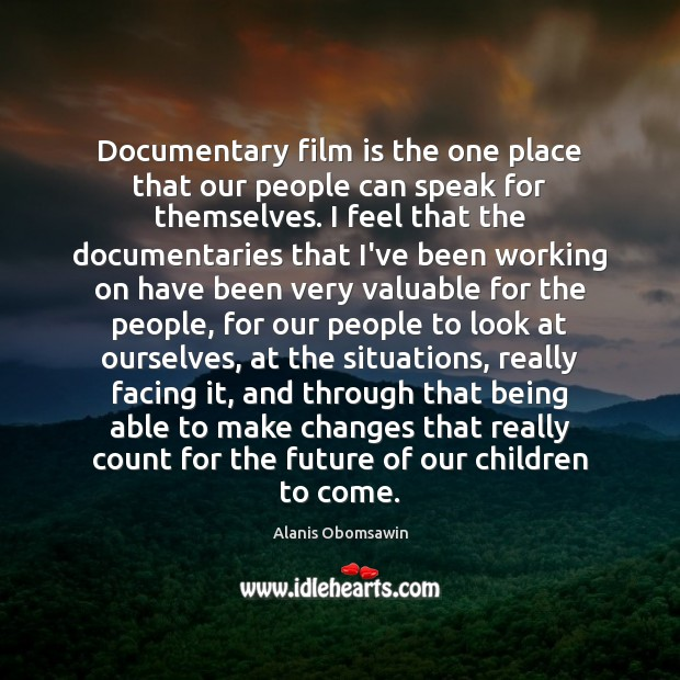 Image, Documentary film is the one place that our people can speak for