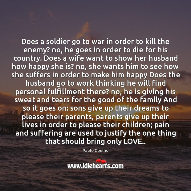 Does a soldier go to war in order to kill the enemy? Image