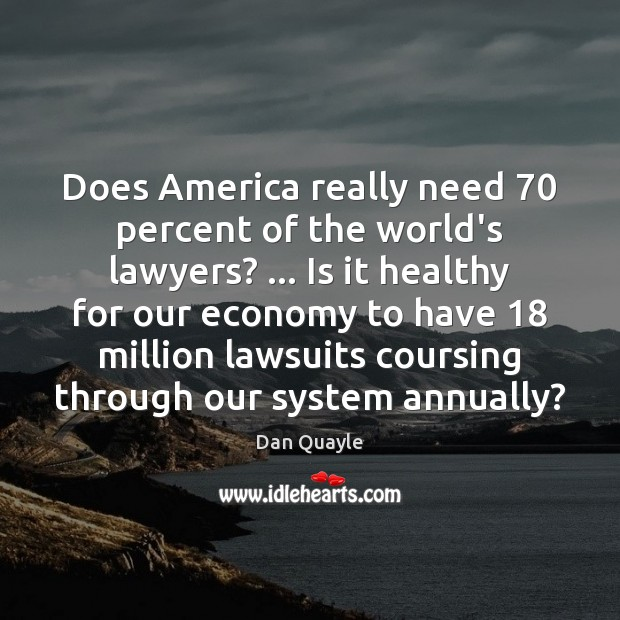 Does America really need 70 percent of the world's lawyers? … Is it healthy Image