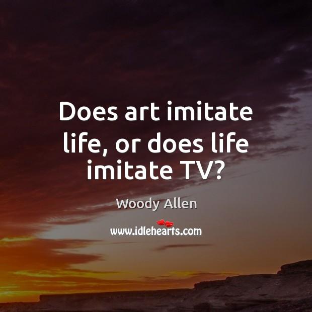 Does art imitate life, or does life imitate TV? Image