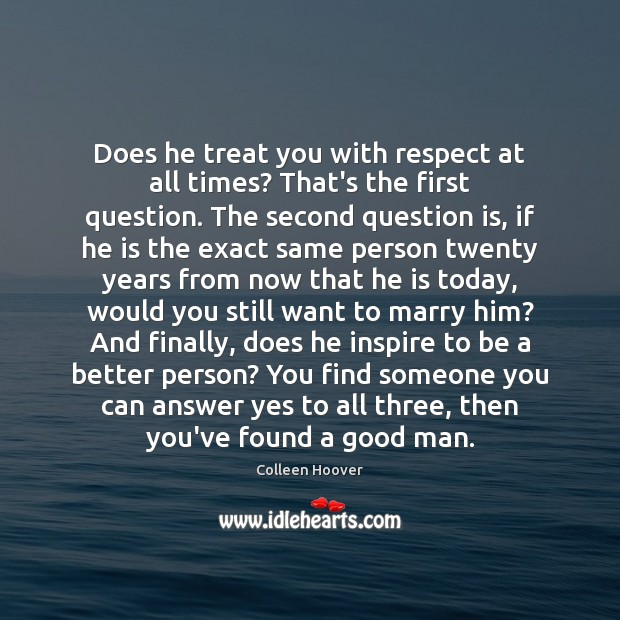 Image, Does he treat you with respect at all times? That's the first