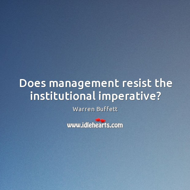Does management resist the institutional imperative? Image