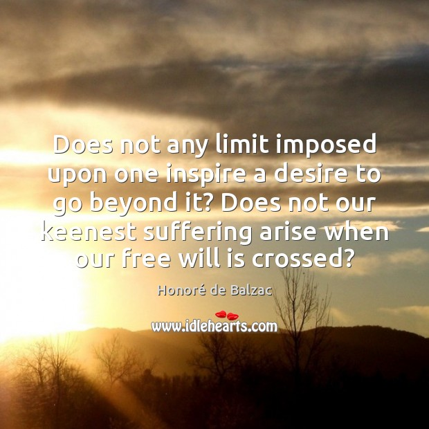 Does not any limit imposed upon one inspire a desire to go Image