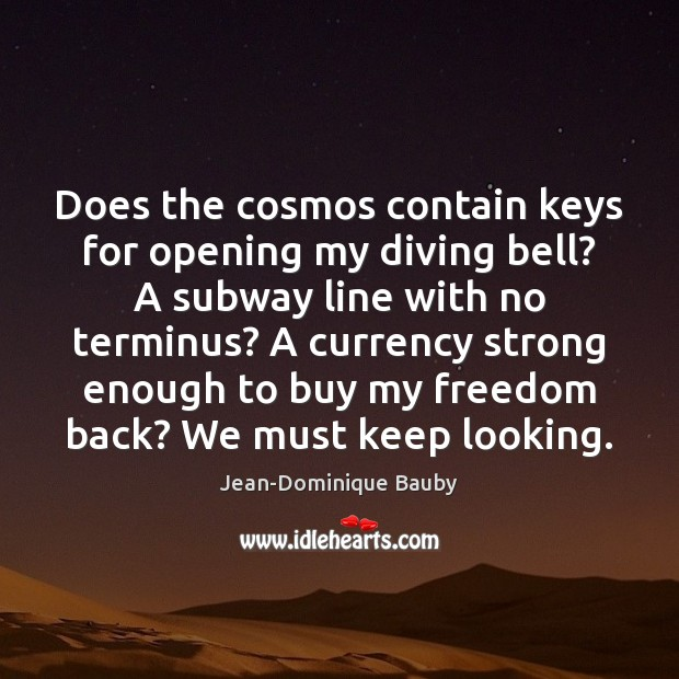 Does the cosmos contain keys for opening my diving bell? A subway Image