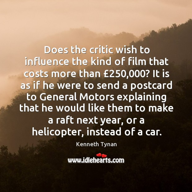 Does the critic wish to influence the kind of film that costs Image