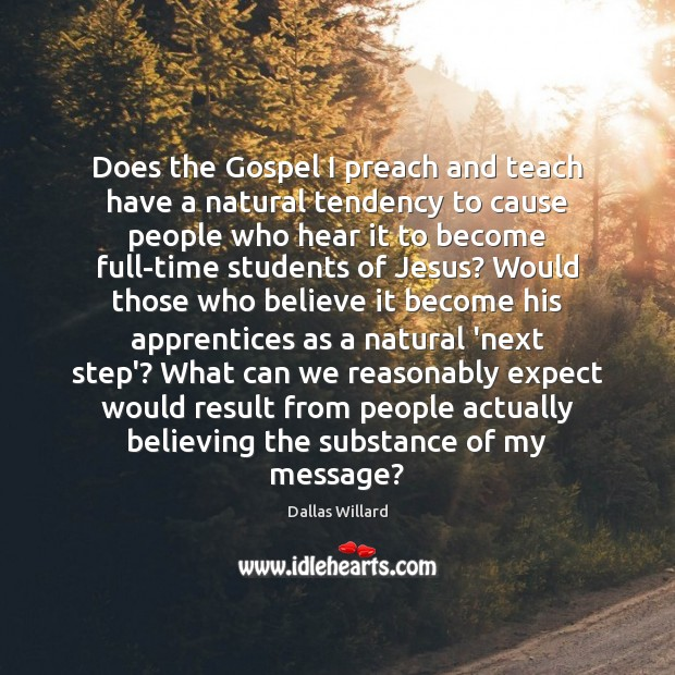 Image, Does the Gospel I preach and teach have a natural tendency to