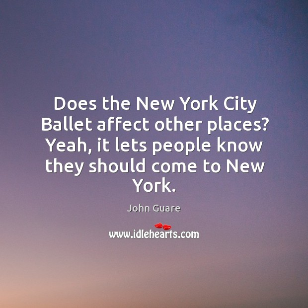 Does the new york city ballet affect other places? yeah, it lets people know they should come to new york. Image