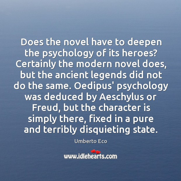 Image, Does the novel have to deepen the psychology of its heroes? Certainly