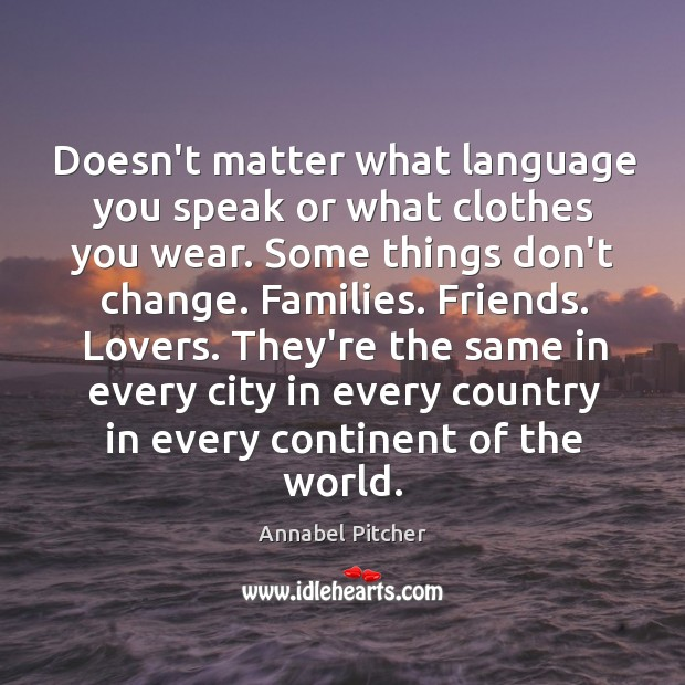 Image, Doesn't matter what language you speak or what clothes you wear. Some