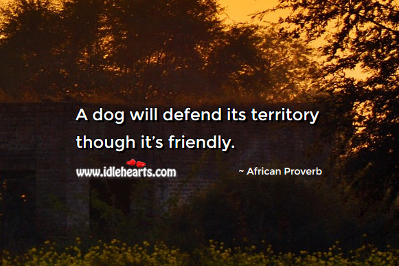 Image, A dog will defend its territory though it's friendly.