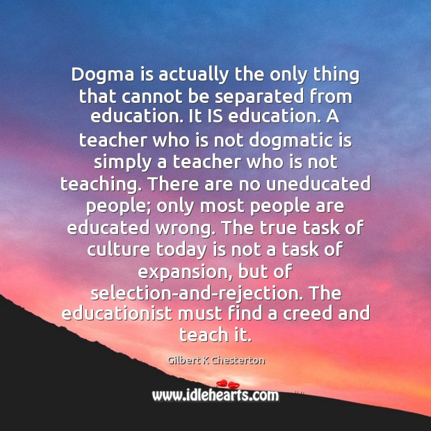 Dogma is actually the only thing that cannot be separated from education. Image