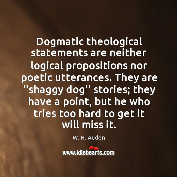 Dogmatic theological statements are neither logical propositions nor poetic utterances. They are Image