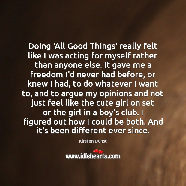 Doing 'All Good Things' really felt like I was acting for myself Image