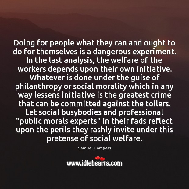 Doing for people what they can and ought to do for themselves Image