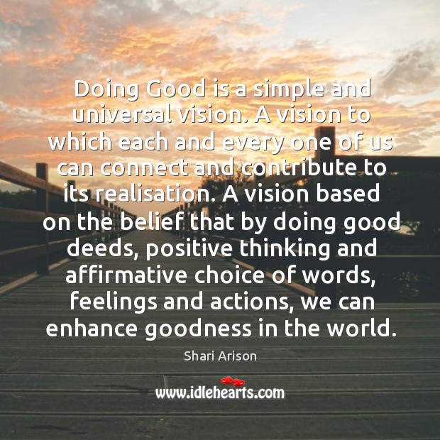 Doing Good is a simple and universal vision. A vision to which Shari Arison Picture Quote