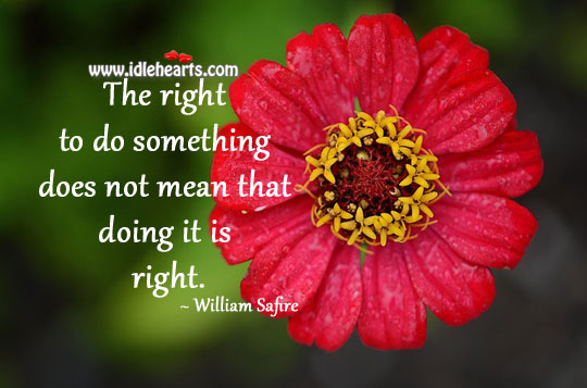 Just Doing… Does Not Mean It Is Right.