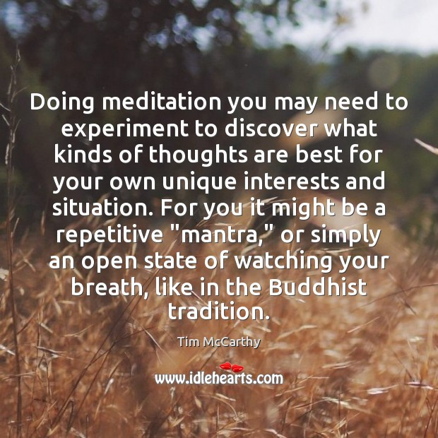 Doing meditation you may need to experiment to discover what kinds of Image