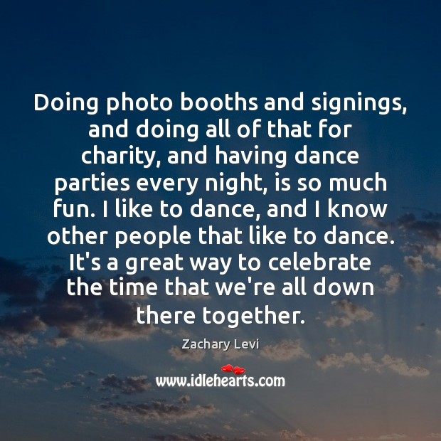 Doing photo booths and signings, and doing all of that for charity, Image