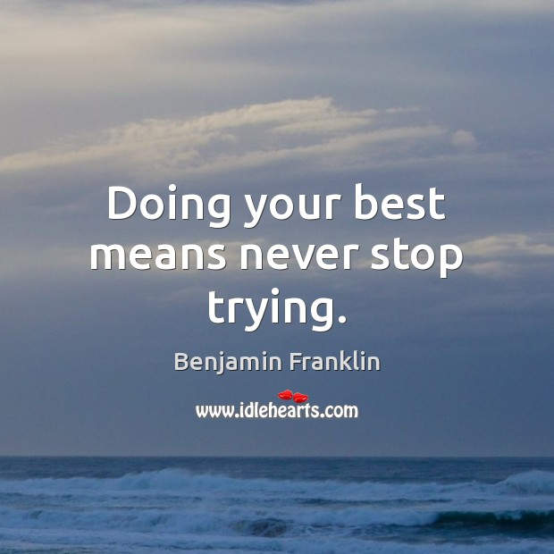 Doing your best means never stop trying. Image