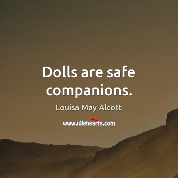 Image, Dolls are safe companions.