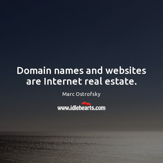 Domain names and websites are Internet real estate. Real Estate Quotes Image