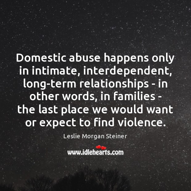 Domestic abuse happens only in intimate, interdependent, long-term relationships – in other Image