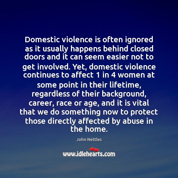 Domestic violence is often ignored as it usually happens behind closed doors Image