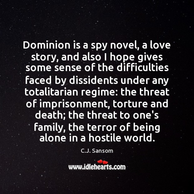 Image, Dominion is a spy novel, a love story, and also I hope
