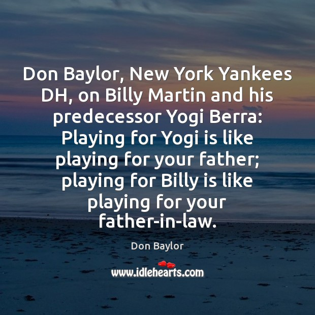 Image, Don Baylor, New York Yankees DH, on Billy Martin and his predecessor