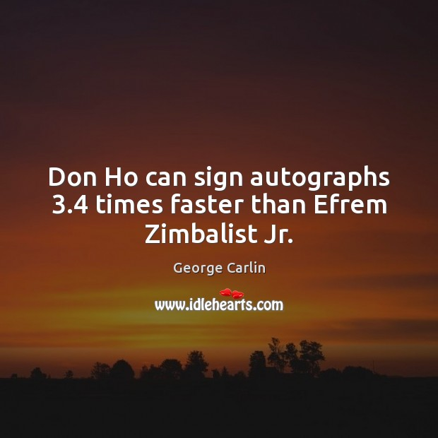 Image, Don Ho can sign autographs 3.4 times faster than Efrem Zimbalist Jr.