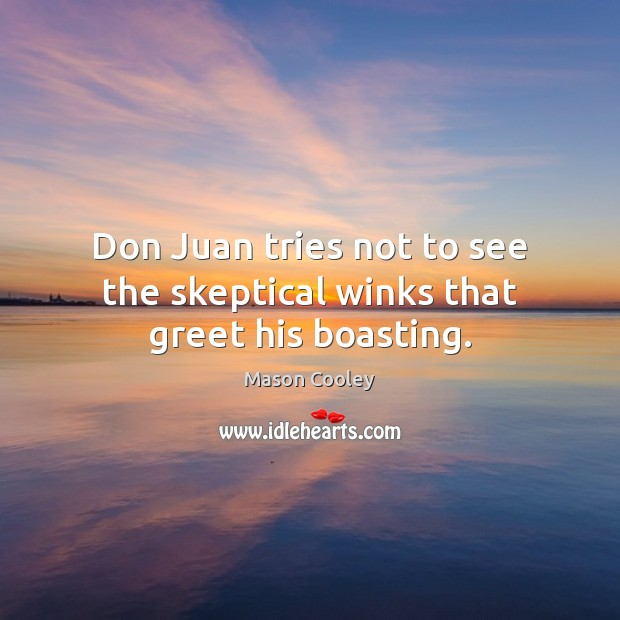 Don Juan tries not to see the skeptical winks that greet his boasting. Image