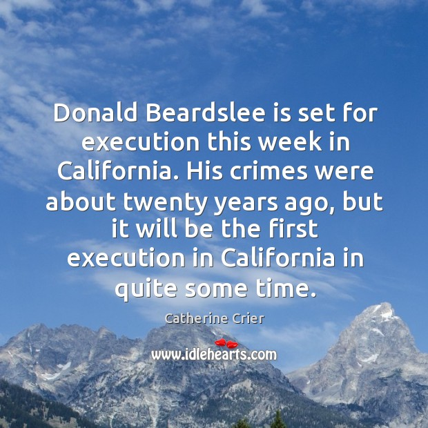 Donald beardslee is set for execution this week in california. His crimes were about twenty years ago Image
