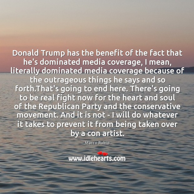 Donald Trump has the benefit of the fact that he's dominated media Image