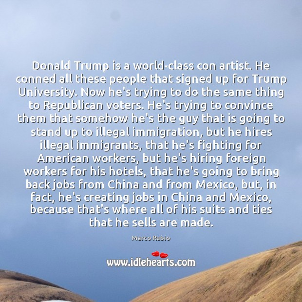 Donald Trump is a world-class con artist. He conned all these people Image