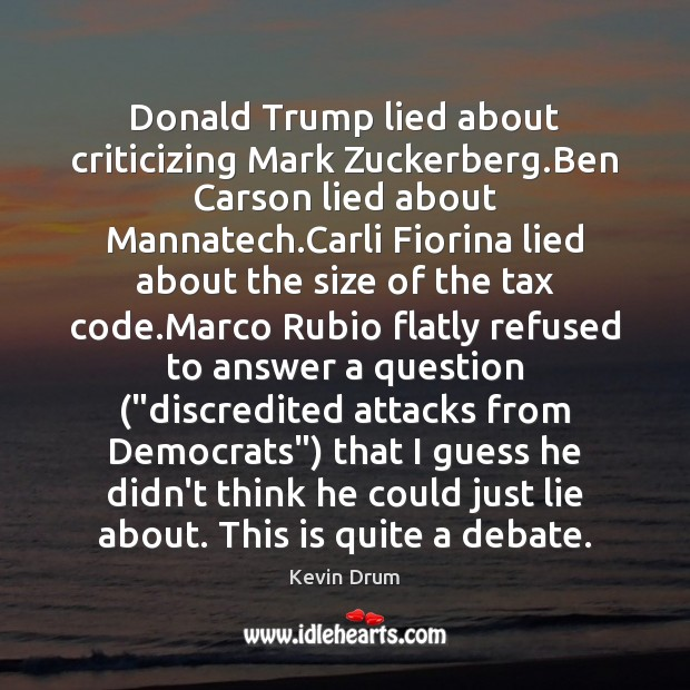 Image, Donald Trump lied about criticizing Mark Zuckerberg.Ben Carson lied about Mannatech.