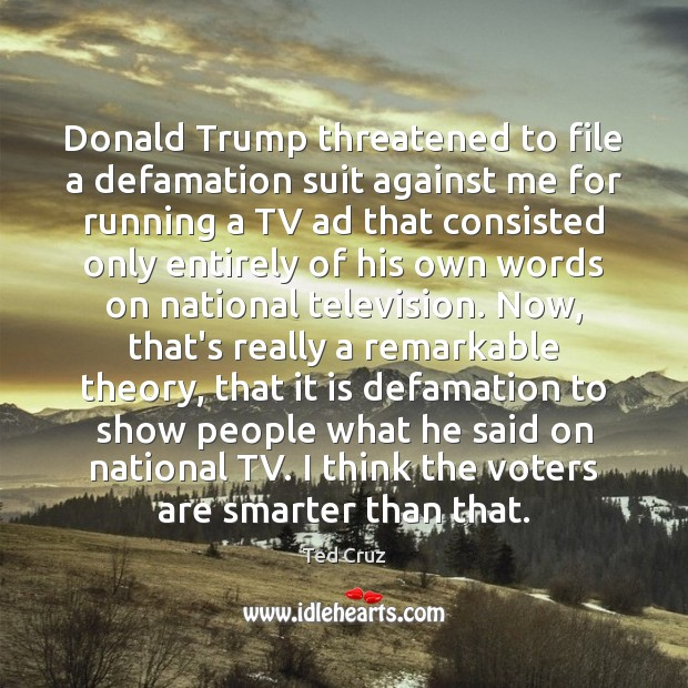 Image, Donald Trump threatened to file a defamation suit against me for running