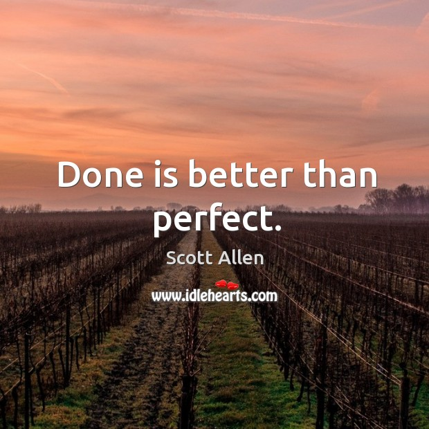 Done is better than perfect. Image
